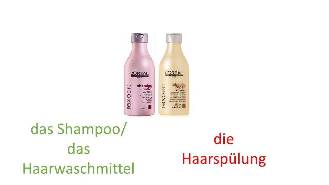 das Shampoo/ das Haarwaschmittel die Haarspülung