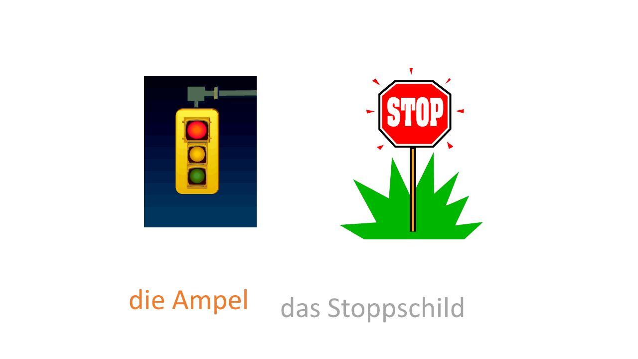 die Ampel das Stoppschild