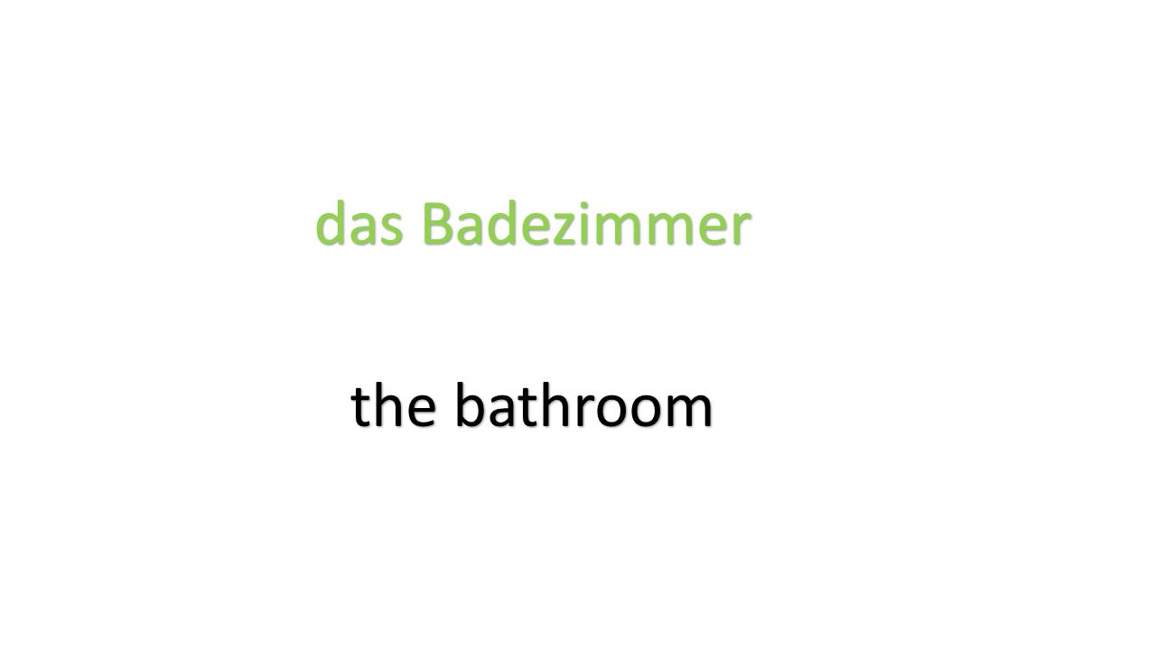 das Badezimmer the bathroom