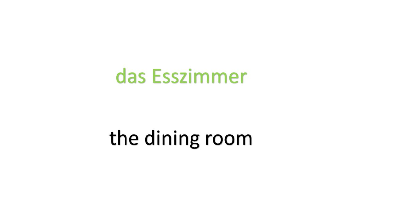 das Esszimmer the dining room
