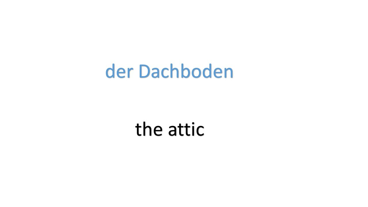 der Dachboden the attic