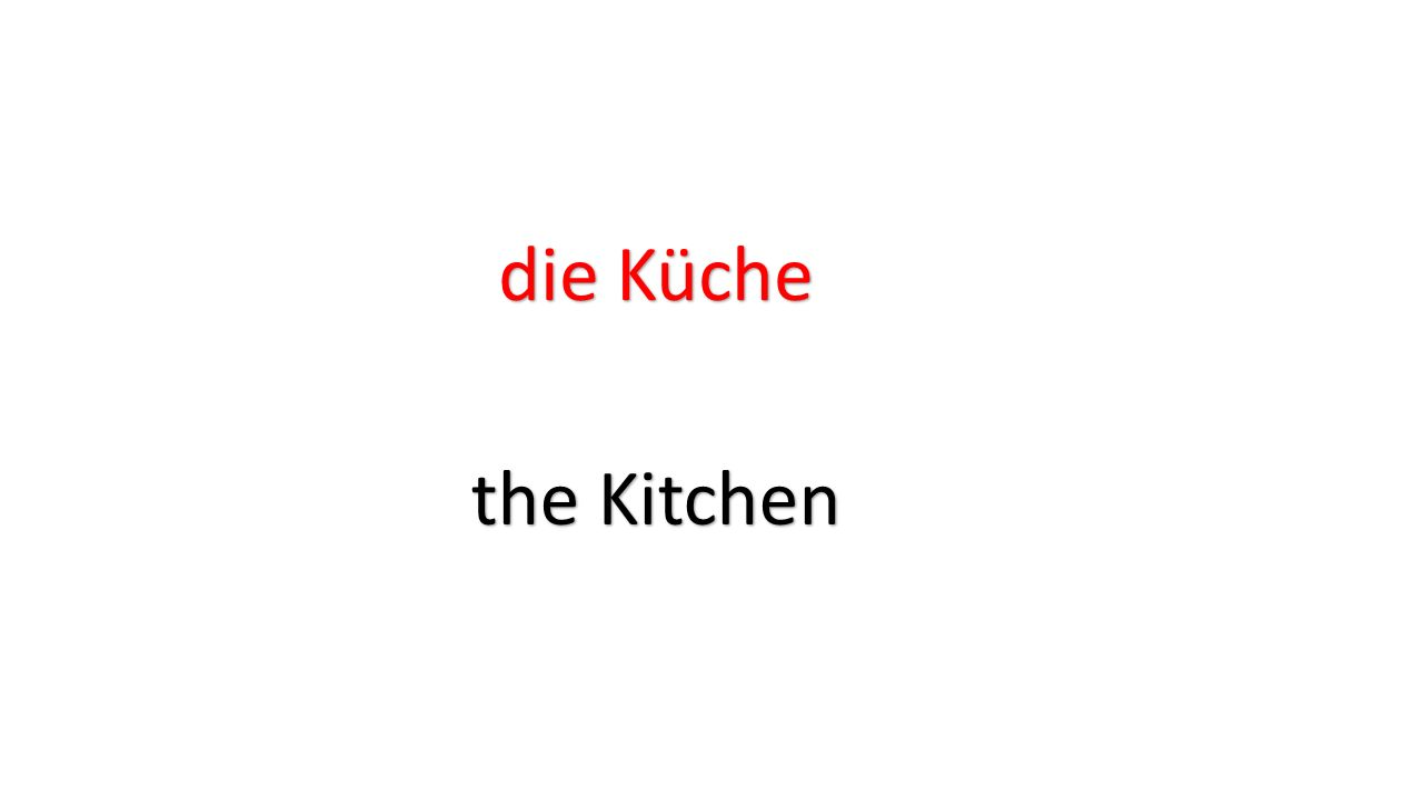 die Küche the Kitchen