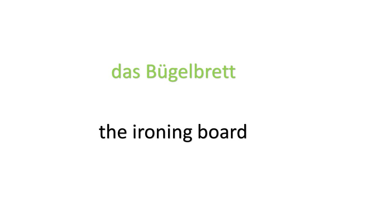 das Bügelbrett the ironing board