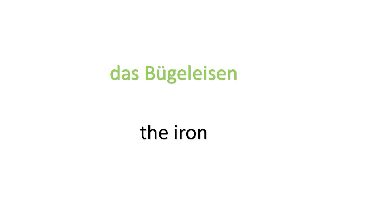 das Bügeleisen the iron