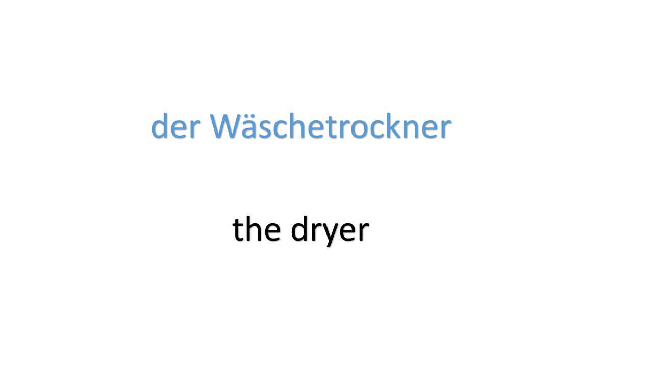 der Wäschetrockner the dryer