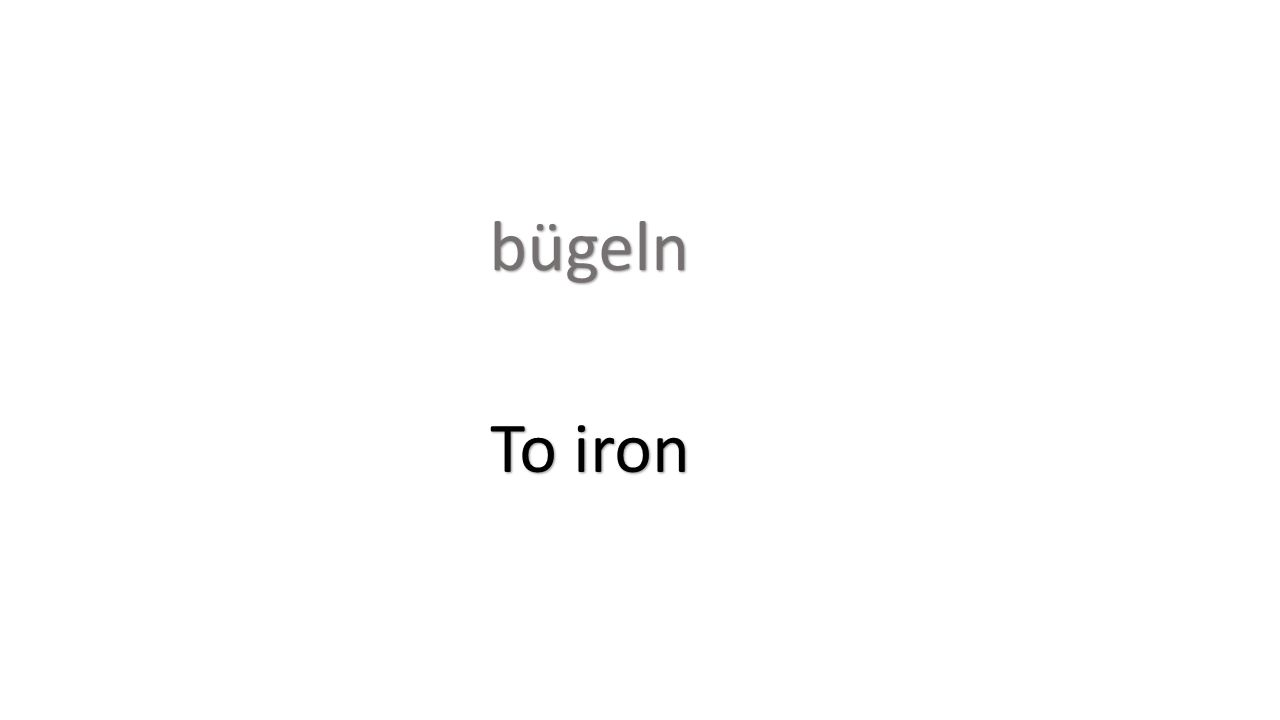 bügeln To iron