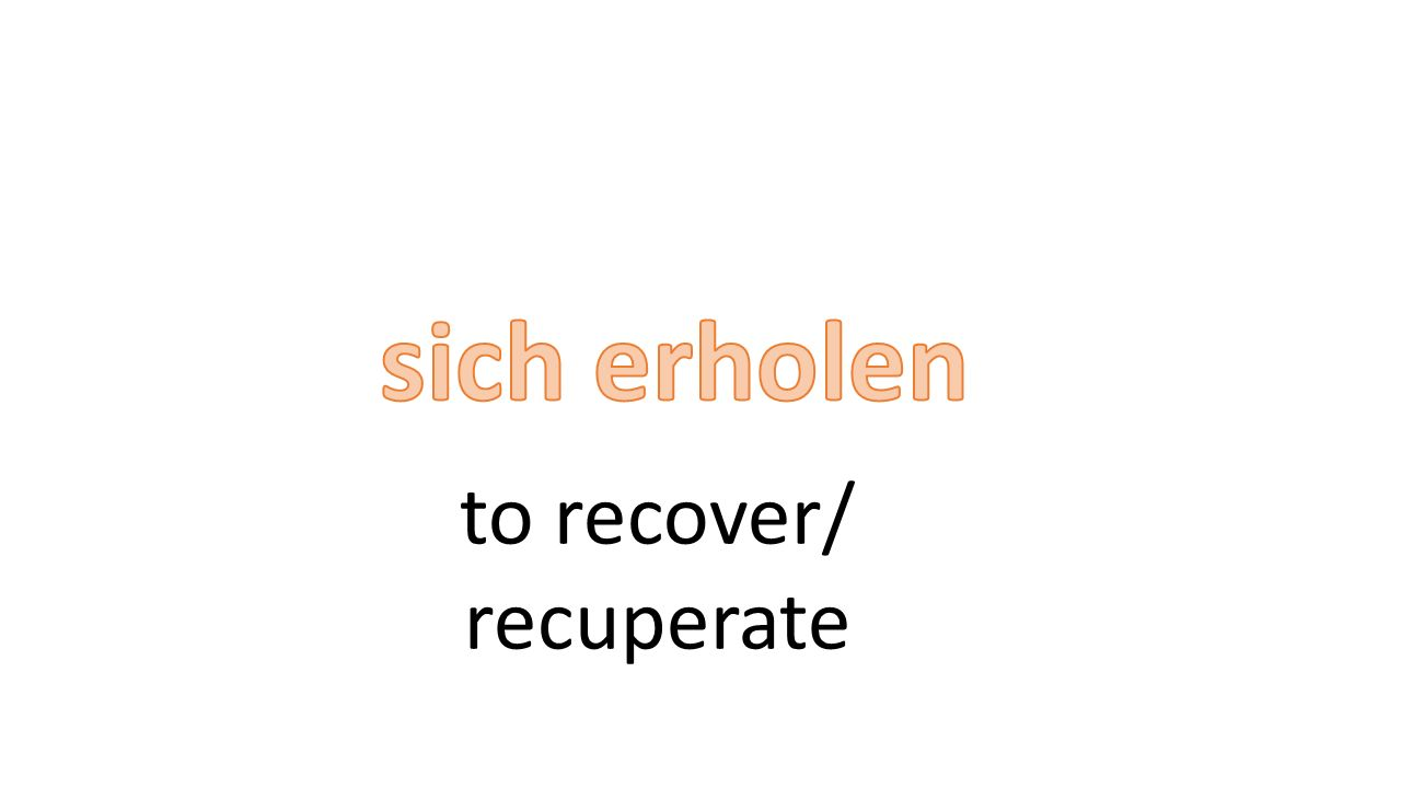 to recover/ recuperate