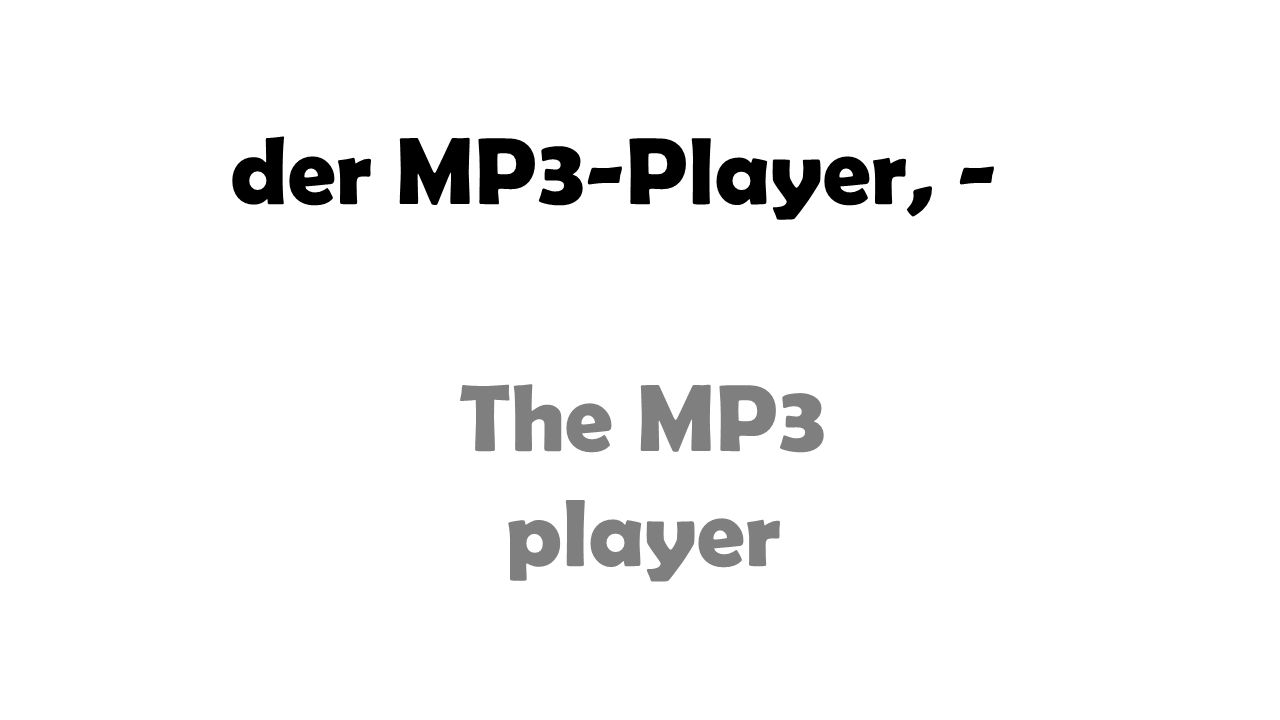 der MP3-Player, - The MP3 player