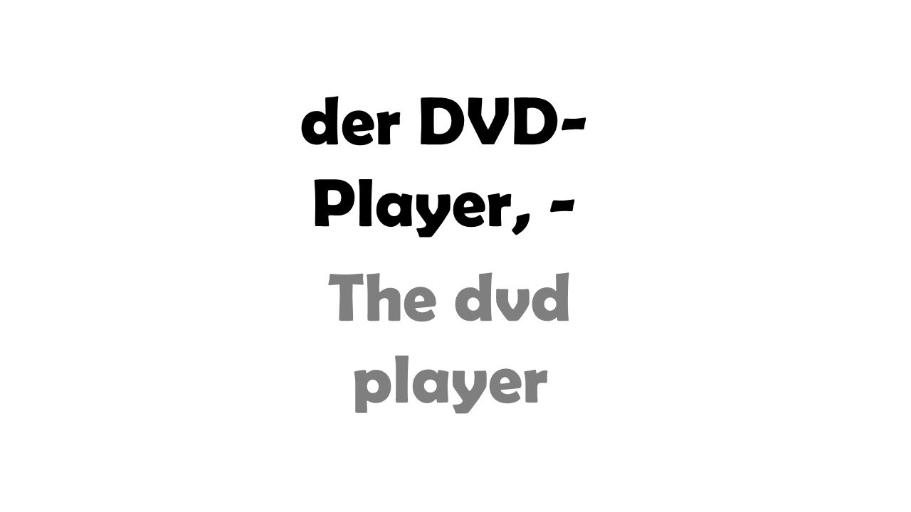 der DVD- Player, - The dvd player