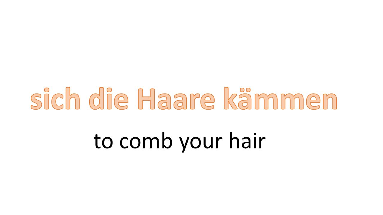 to comb your hair