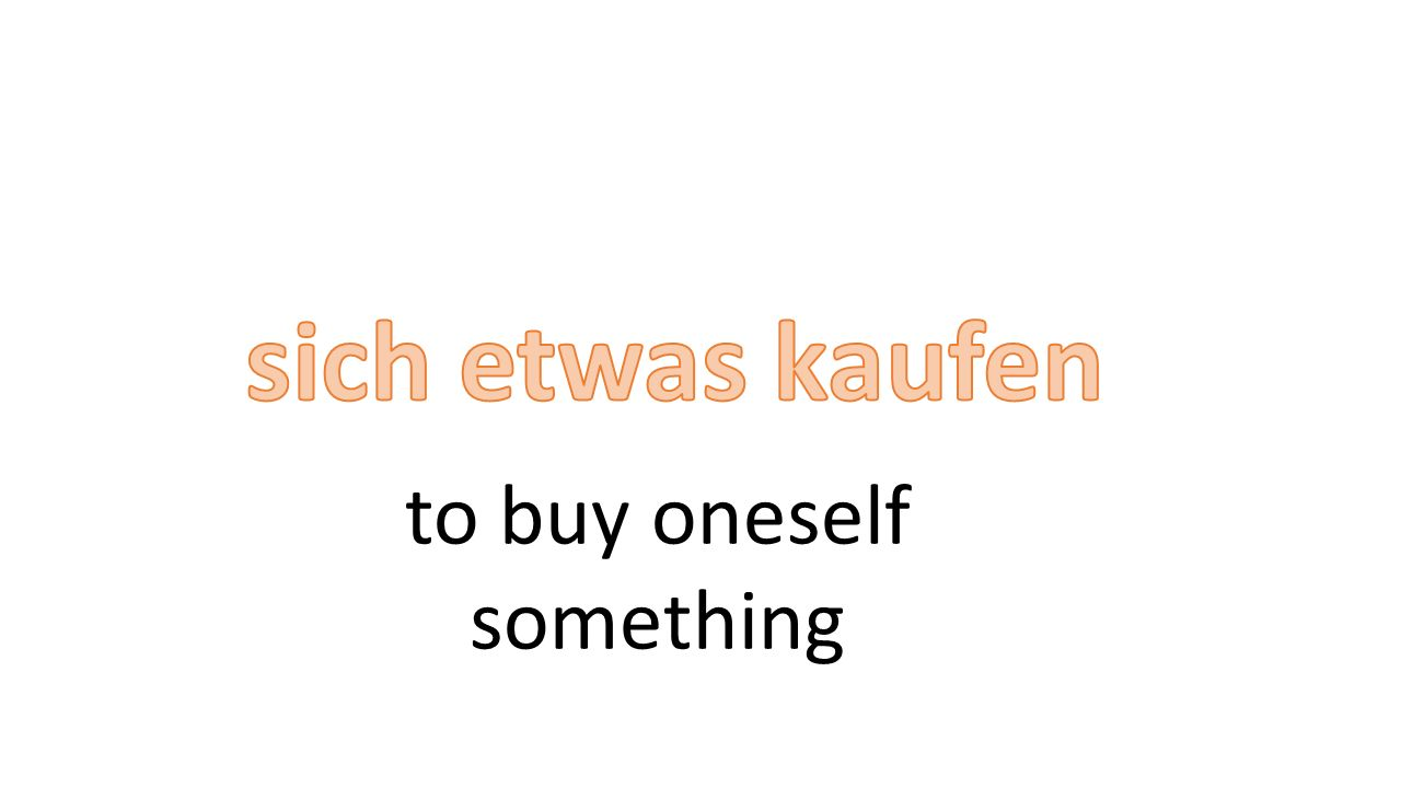to buy oneself something