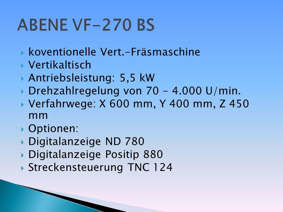 koventionelle Vert.-Fräsmaschine Vertikaltisch Antriebsleistung: 5,5 kW Drehzahlregelung von 70 - 4.000 U/min. Verfahrwege: X 600 mm, Y 400 mm, Z 450