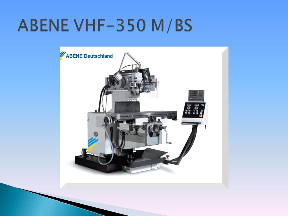 konventionelle Vert.-/ Horiz.-Fräsmaschine Antriebsleistung: 7,5 Kw Drehzahlregelung von 55 - 4.000 U/min.