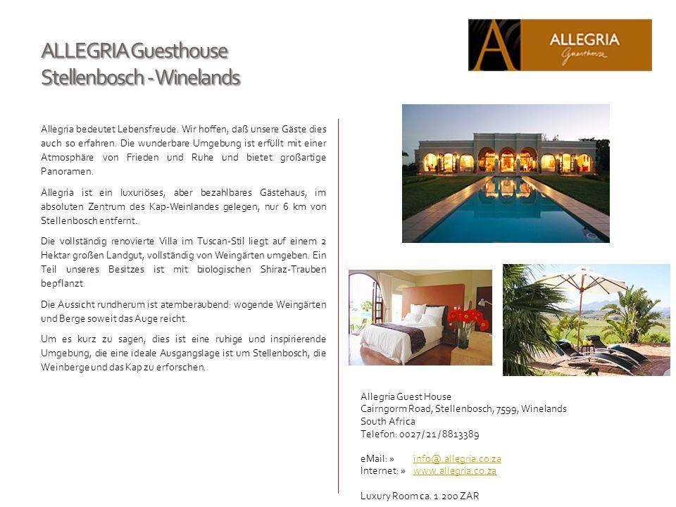 ALLEGRIA Guesthouse Stellenbosch - Winelands Allegria bedeutet Lebensfreude. Wir hoffen, daß unsere Gäste dies auch so erfahren. Die wunderbare Umgebu