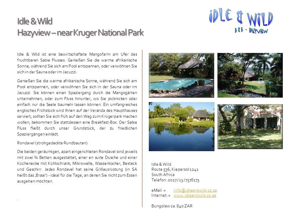 Idle & Wild Hazyview – near Kruger National Park Idle & Wild ist eine bewirtschaftete Mangofarm am Ufer des fruchtbaren Sabie Flusses. Genießen Sie di