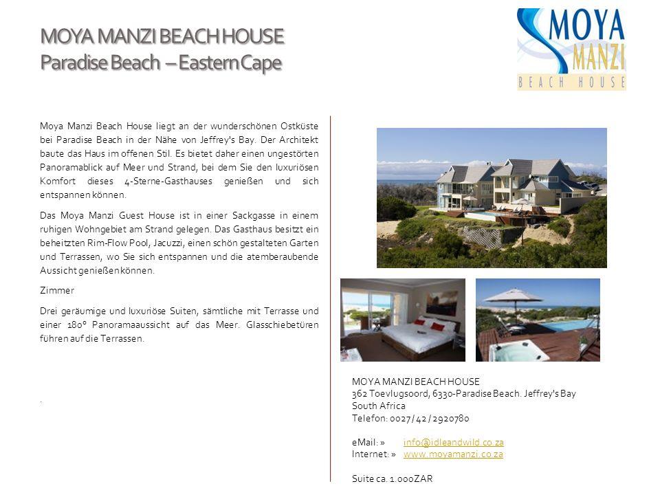 MOYA MANZI BEACH HOUSE Paradise Beach – Eastern Cape Moya Manzi Beach House liegt an der wunderschönen Ostküste bei Paradise Beach in der Nähe von Jef