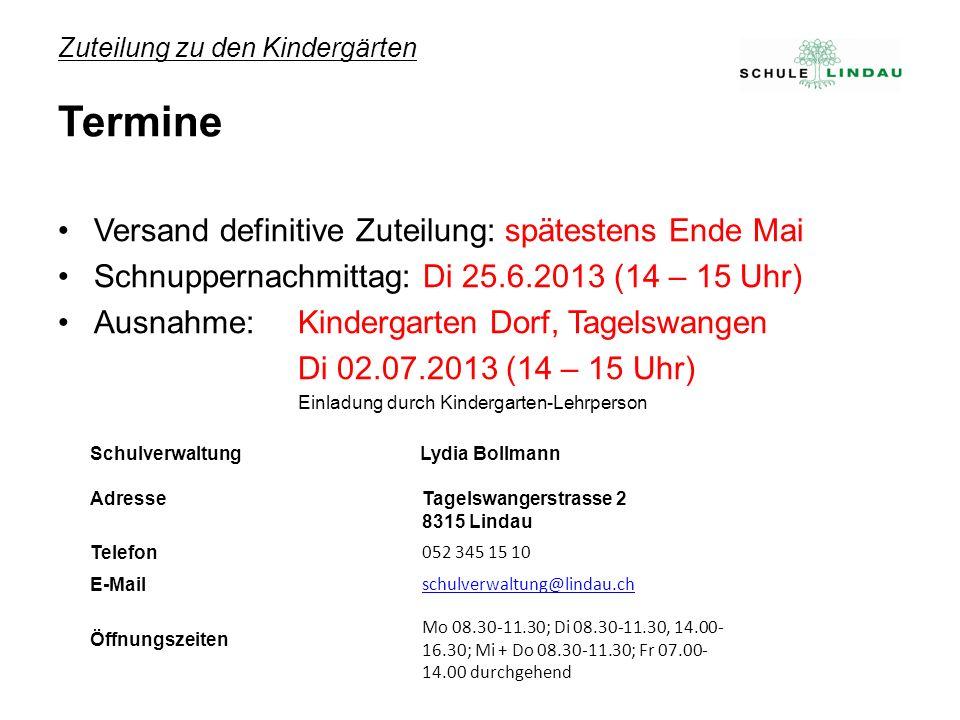 Zuteilung zu den Kindergärten Termine Versand definitive Zuteilung: spätestens Ende Mai Schnuppernachmittag: Di 25.6.2013 (14 – 15 Uhr) Ausnahme: Kind