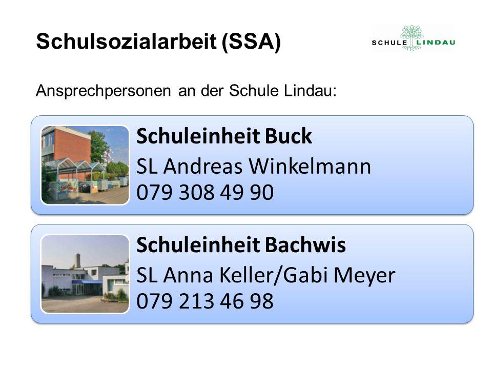 Schuleinheit Buck SL Andreas Winkelmann 079 308 49 90 Schuleinheit Bachwis SL Anna Keller/Gabi Meyer 079 213 46 98 Schulsozialarbeit (SSA) Ansprechper
