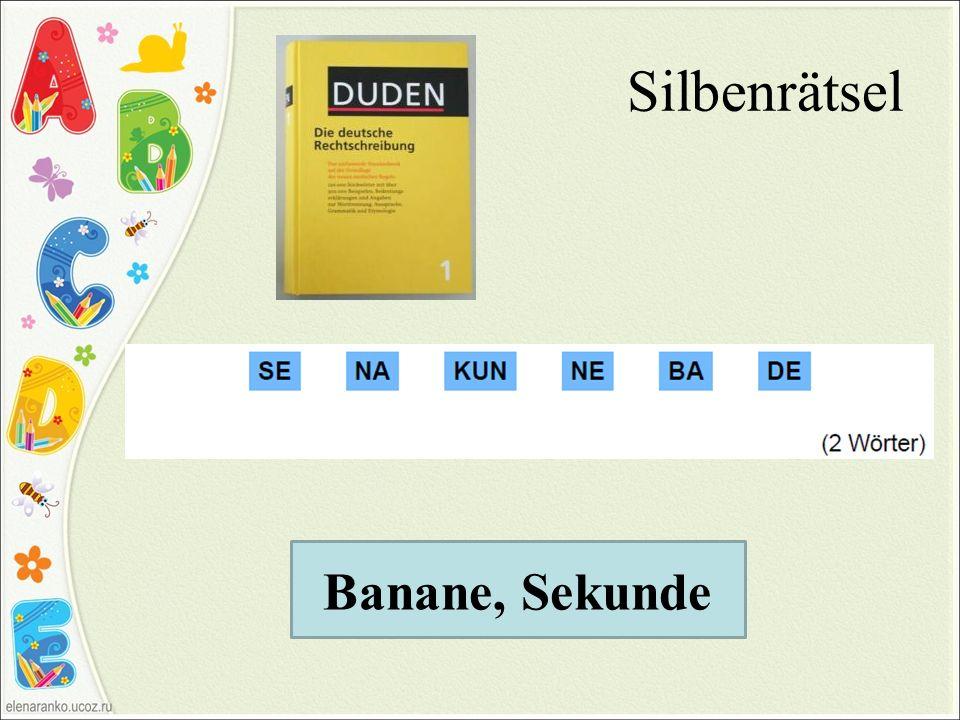 Silbenrätsel Banane, Sekunde