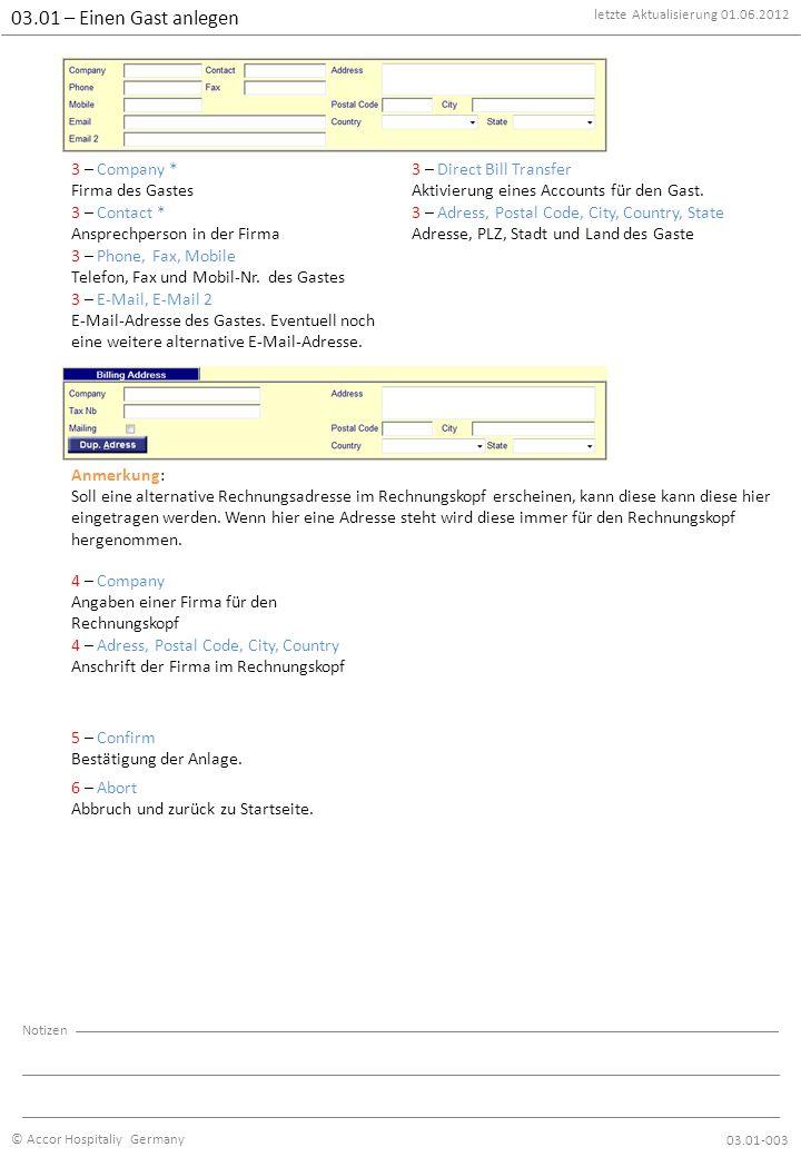 3 – Company * Firma des Gastes letzte Aktualisierung 01.06.2012 © Accor Hospitaliy Germany Notizen 3 – Direct Bill Transfer Aktivierung eines Accounts für den Gast.