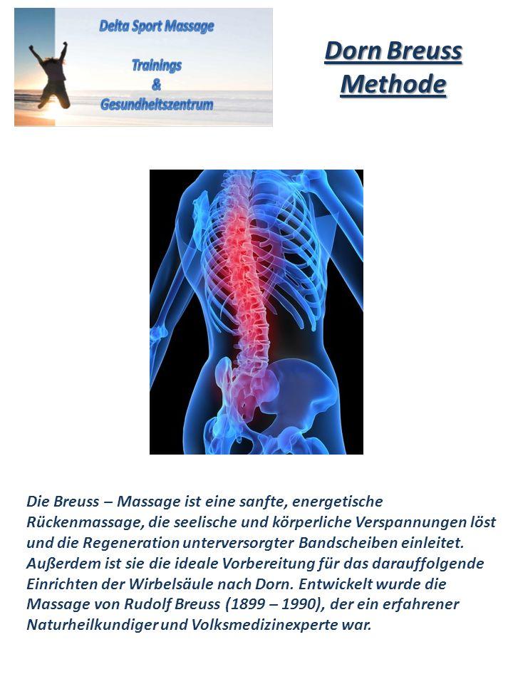 Dorn Breuss Methode Die Breuss – Massage ist eine sanfte, energetische Rückenmassage, die seelische und körperliche Verspannungen löst und die Regener