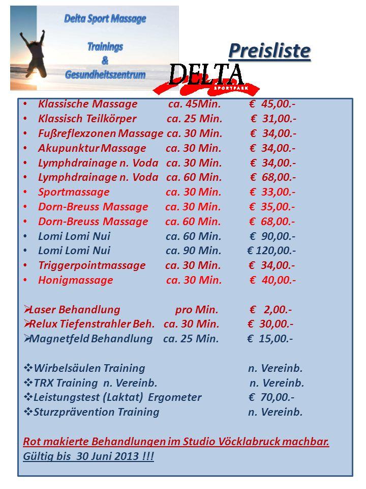 Preisliste Klassische Massage ca. 45Min. 45,00.- Klassisch Teilkörper ca. 25 Min. 31,00.- Fußreflexzonen Massage ca. 30 Min. 34,00.- Akupunktur Massag