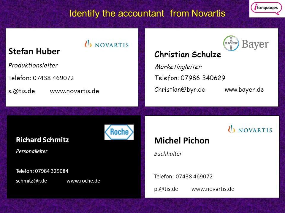 Christian Schulze Marketingleiter Telefon: Identify the accountant from Novartis Stefan Huber Produktionsleiter Telefon: Michel Pichon Buchhalter Telefon: Richard Schmitz Personalleiter Telefon: