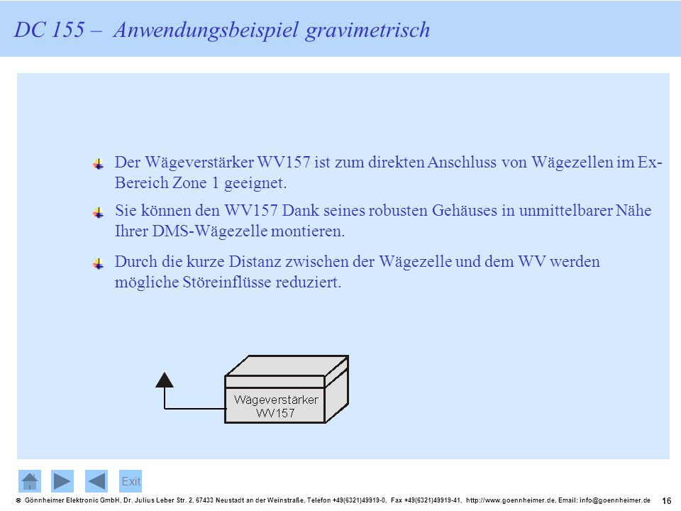 16 Gönnheimer Elektronic GmbH, Dr. Julius Leber Str. 2, 67433 Neustadt an der Weinstraße, Telefon +49(6321)49919-0, Fax +49(6321)49919-41, http://www.