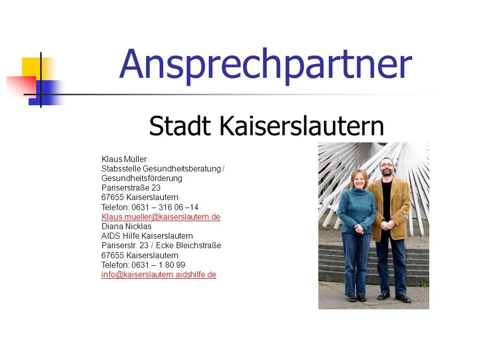 Ansprechpartner Stadt Kaiserslautern Klaus Müller Stabsstelle Gesundheitsberatung / Gesundheitsförderung Pariserstraße 23 67655 Kaiserslautern Telefon