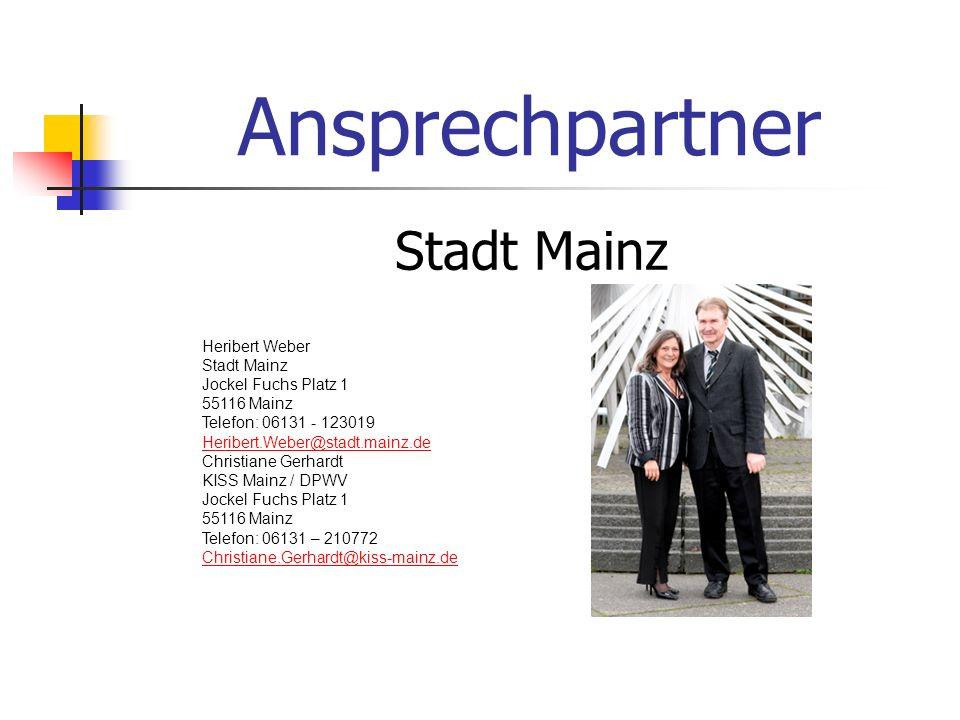 Ansprechpartner Stadt Mainz Heribert Weber Stadt Mainz Jockel Fuchs Platz 1 55116 Mainz Telefon: 06131 - 123019 Heribert.Weber@stadt.mainz.de Christia