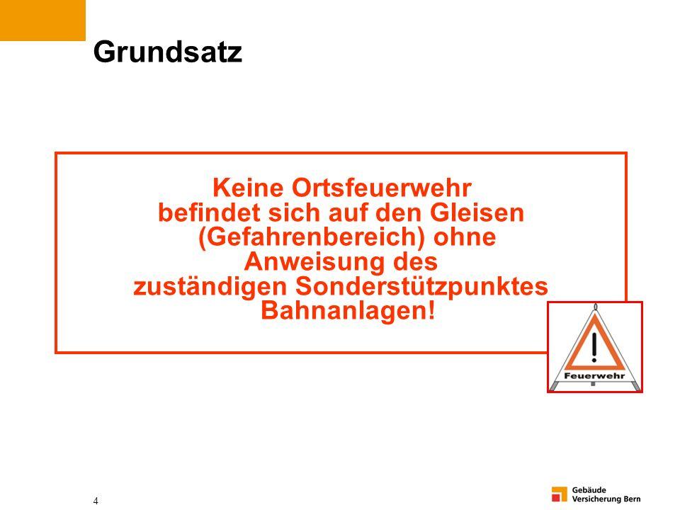4 Keine Ortsfeuerwehr befindet sich auf den Gleisen (Gefahrenbereich) ohne Anweisung des zuständigen Sonderstützpunktes Bahnanlagen! Grundsatz