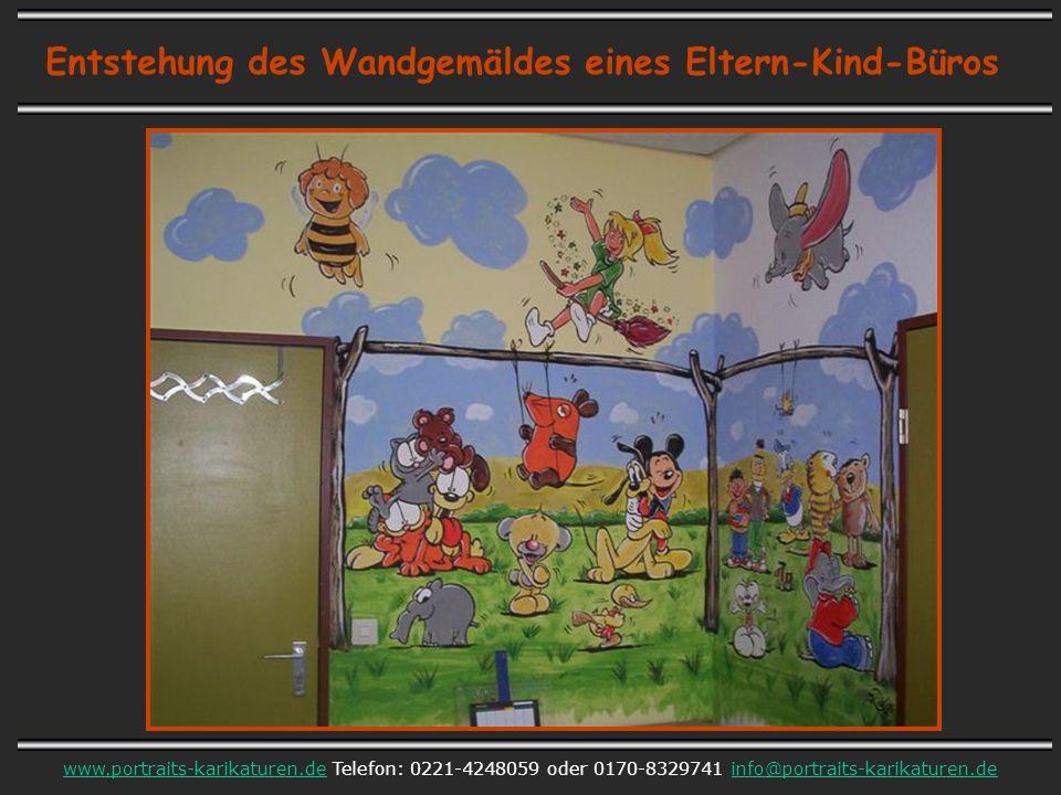 Entstehung des Wandgemäldes eines Eltern-Kind-Büros www.portraits-karikaturen.dewww.portraits-karikaturen.de Telefon: 0221-4248059 oder 0170-8329741 info@portraits-karikaturen.deinfo@portraits-karikaturen.de