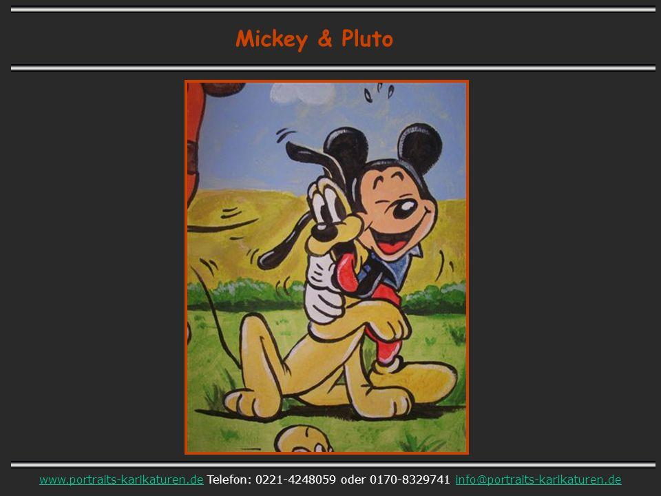 Mickey & Pluto www.portraits-karikaturen.dewww.portraits-karikaturen.de Telefon: 0221-4248059 oder 0170-8329741 info@portraits-karikaturen.deinfo@port