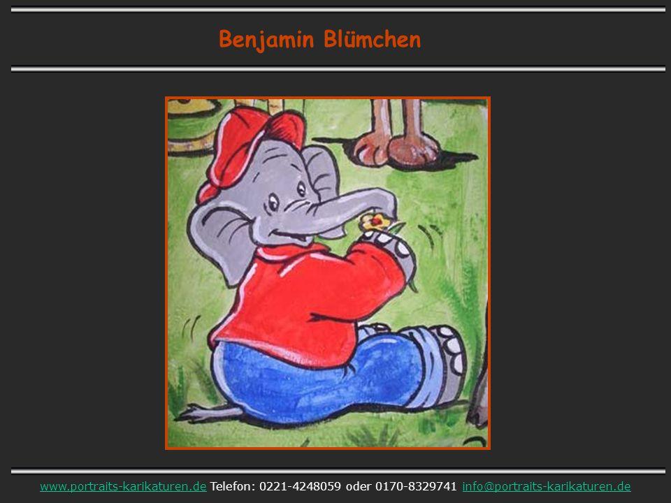 Benjamin Blümchen www.portraits-karikaturen.dewww.portraits-karikaturen.de Telefon: 0221-4248059 oder 0170-8329741 info@portraits-karikaturen.deinfo@portraits-karikaturen.de
