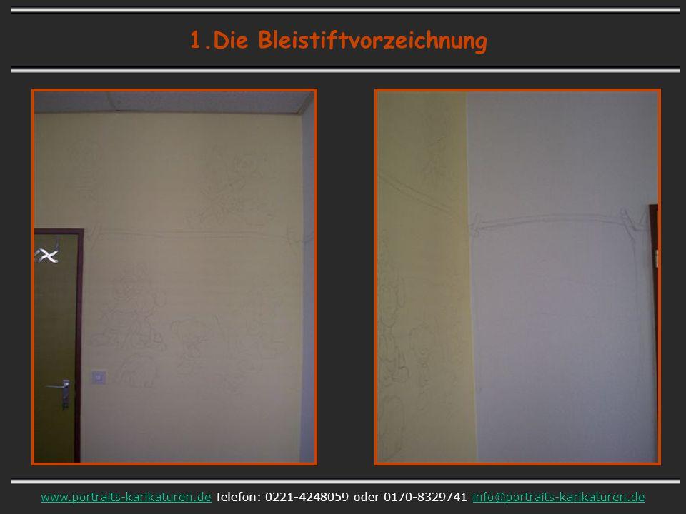 1.Die Bleistiftvorzeichnung www.portraits-karikaturen.dewww.portraits-karikaturen.de Telefon: 0221-4248059 oder 0170-8329741 info@portraits-karikaturen.deinfo@portraits-karikaturen.de