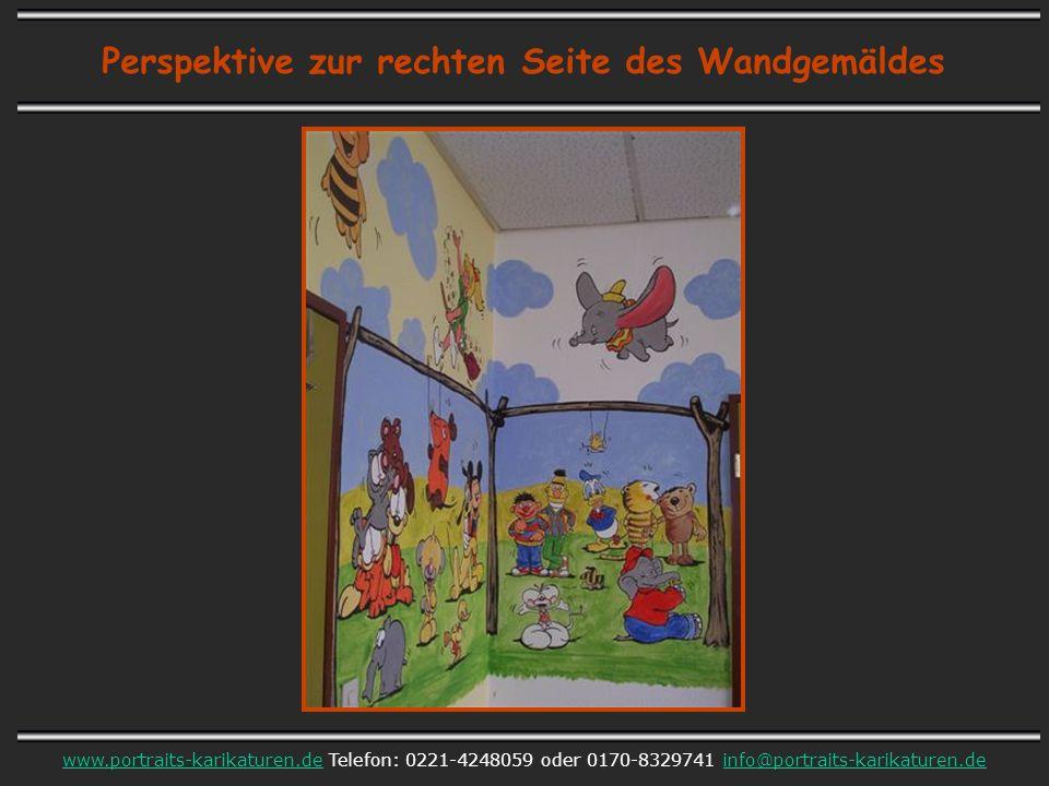 Perspektive zur rechten Seite des Wandgemäldes www.portraits-karikaturen.dewww.portraits-karikaturen.de Telefon: 0221-4248059 oder 0170-8329741 info@portraits-karikaturen.deinfo@portraits-karikaturen.de
