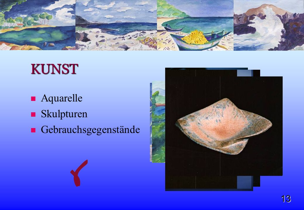 13 KUNST Aquarelle Skulpturen Gebrauchsgegenstände