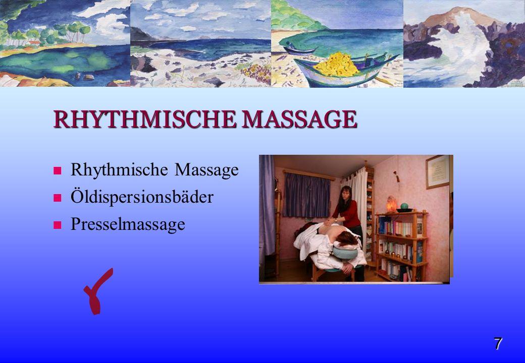 7 RHYTHMISCHE MASSAGE Rhythmische Massage Öldispersionsbäder Presselmassage