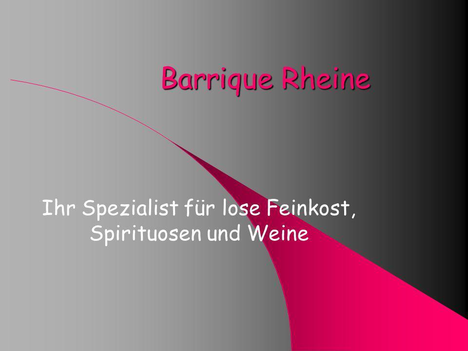 Barrique Rheine Ihr Spezialist für lose Feinkost, Spirituosen und Weine