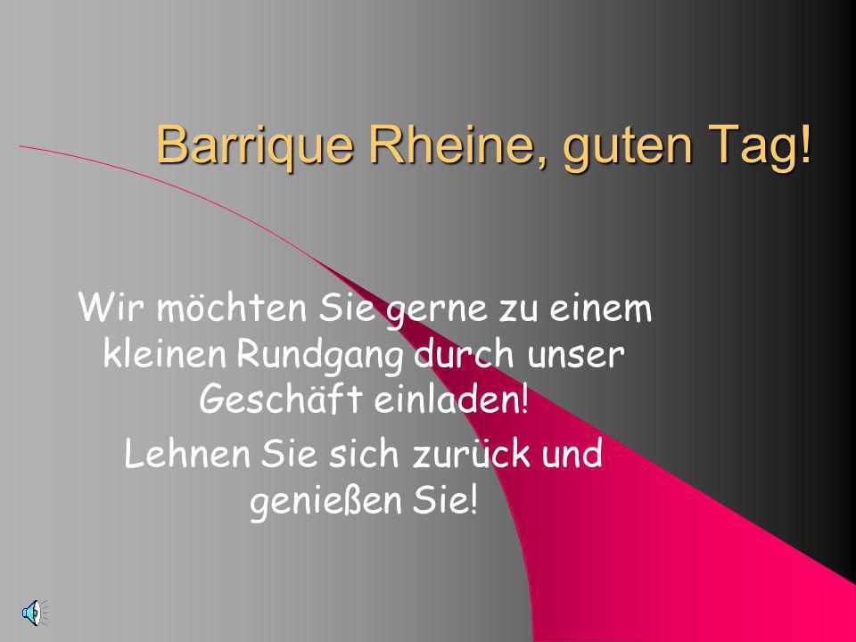 Barrique Rheine, guten Tag.
