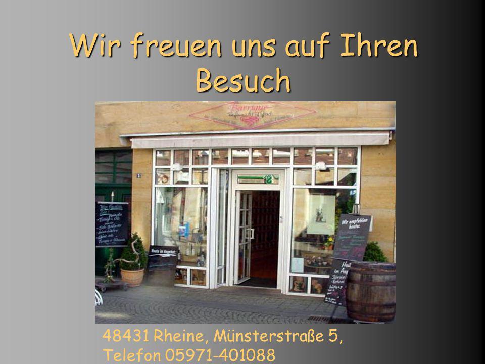 Wir freuen uns auf Ihren Besuch 48431 Rheine, Münsterstraße 5, Telefon 05971-401088