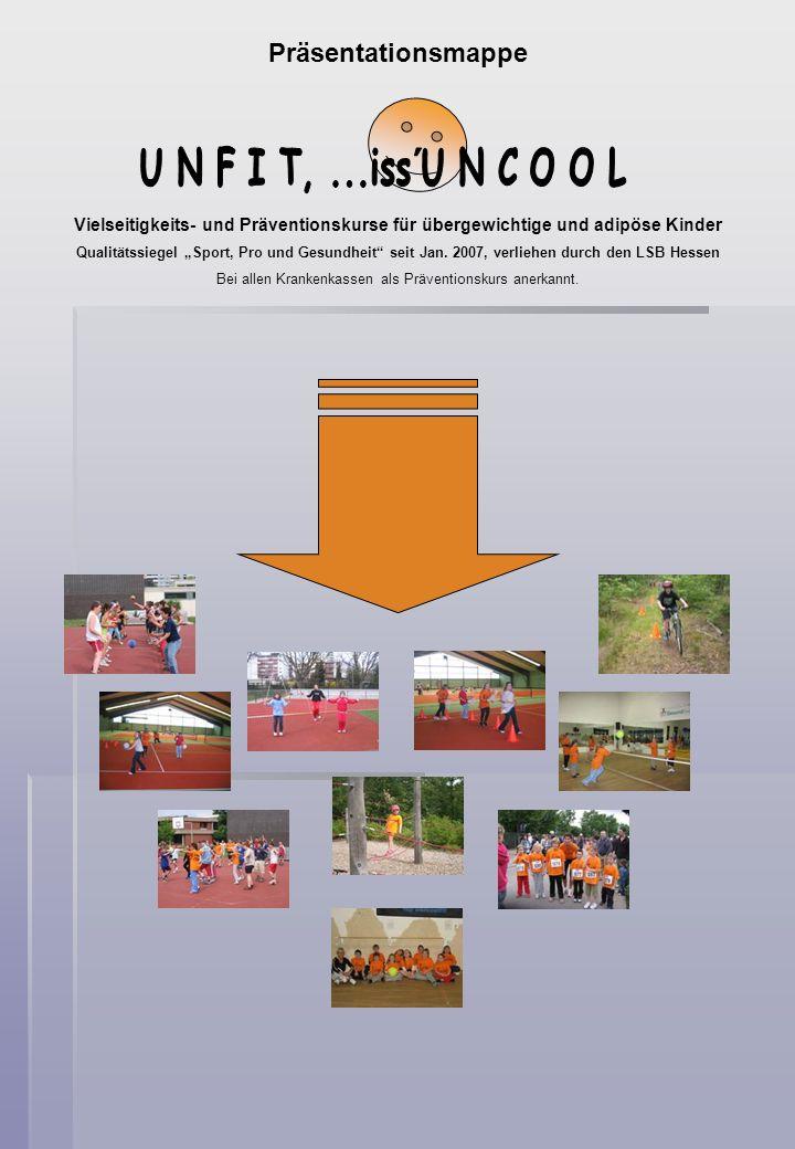 Vielseitigkeits- und Präventionskurse für übergewichtige und adipöse Kinder Qualitätssiegel Sport, Pro und Gesundheit seit Jan. 2007, verliehen durch