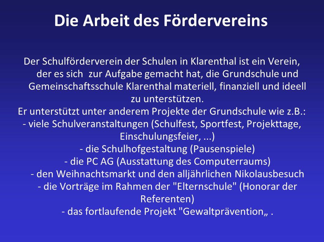 Die Arbeit des Fördervereins Der Schulförderverein der Schulen in Klarenthal ist ein Verein, der es sich zur Aufgabe gemacht hat, die Grundschule und