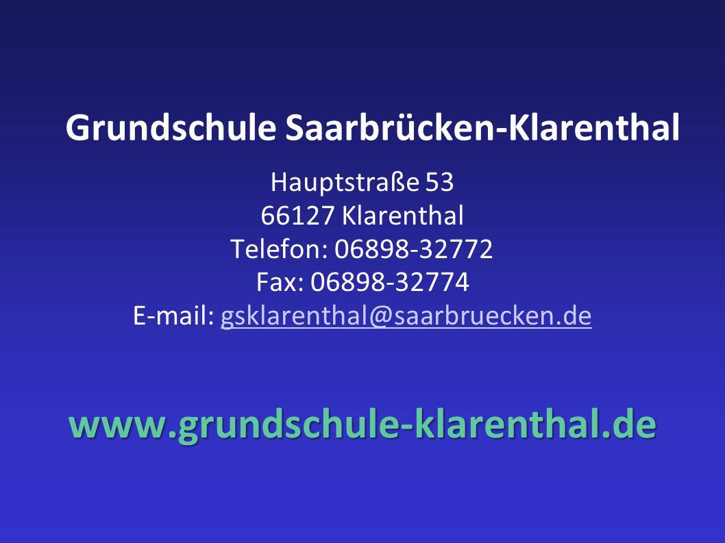 Grundschule Saarbrücken-Klarenthal Hauptstraße 53 66127 Klarenthal Telefon: 06898-32772 Fax: 06898-32774 E-mail: gsklarenthal@saarbruecken.degsklarent