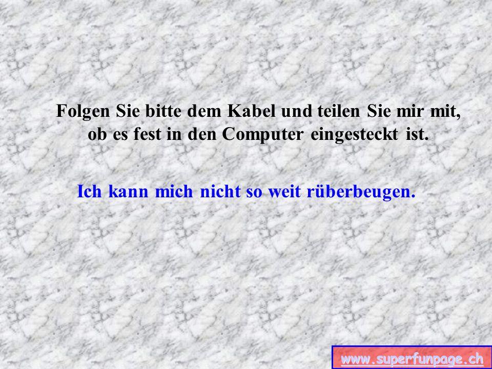 www.superfunpage.ch Da müssen zwei Kabel sein.