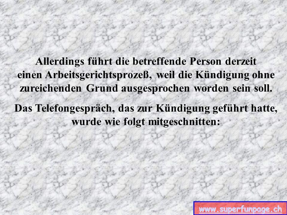 www.superfunpage.ch Die folgende Geschichte ist beim Kundendienst von Word Perfect passiert.