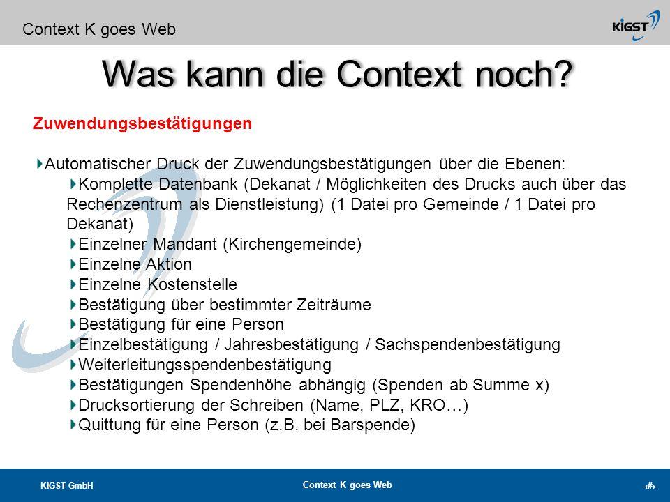 KIGST GmbH Context K goes Web 10 Was kann die Context noch? Context K goes Web Dankläufe können problemlos rückgängig gemacht werden Dankbriefe können