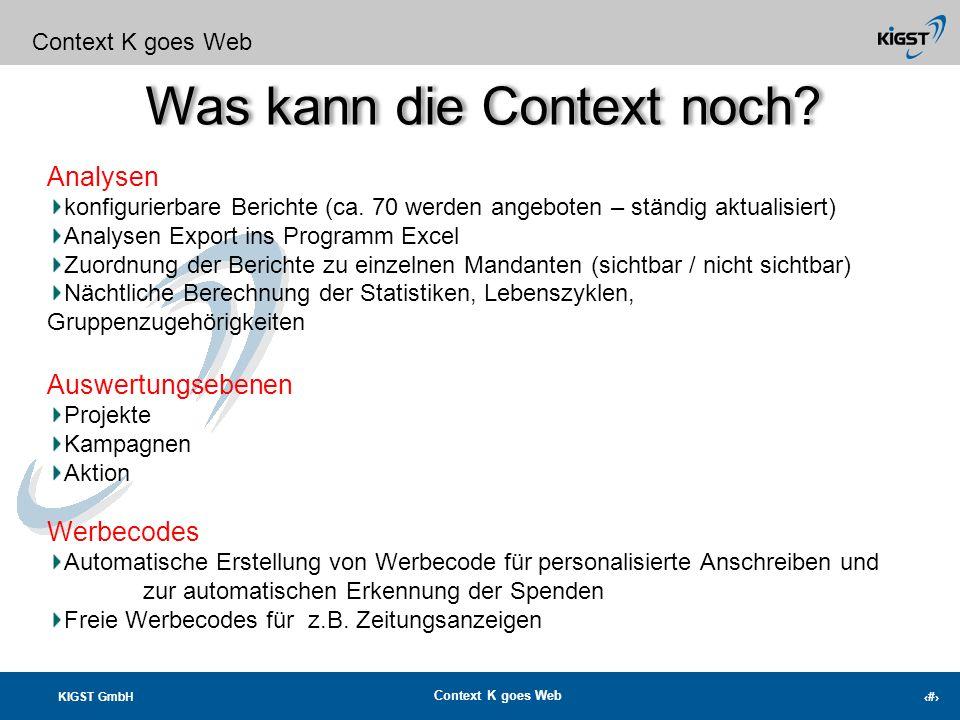 KIGST GmbH Context K goes Web 11 Was kann die Context noch? Context K goes Web Zuwendungsbestätigungen Automatischer Druck der Zuwendungsbestätigungen