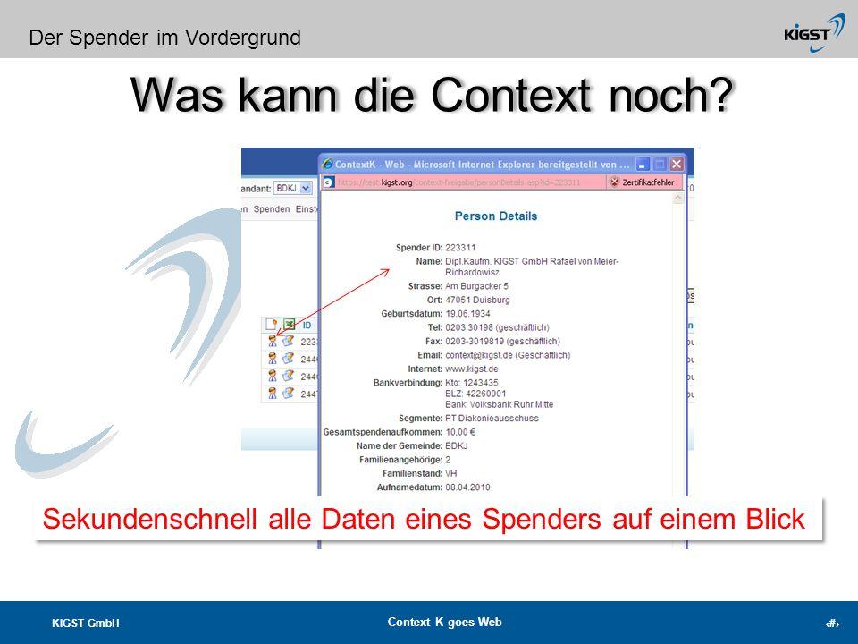 KIGST GmbH Context K goes Web 14 Was kann die Context noch? Context K goes Web Arbeitsumgebung Direkte Zusammenarbeit mit Word und Excel Serienbriefe
