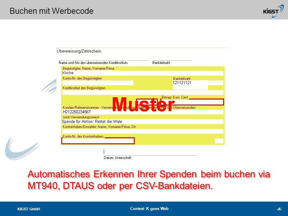 KIGST GmbH Context K goes Web 16 Fehlerhaft Interessent Neuspender Spender Aktiver Spender Kritisch Uninteressant Gelöscht oder Nicht mehr geliefert K